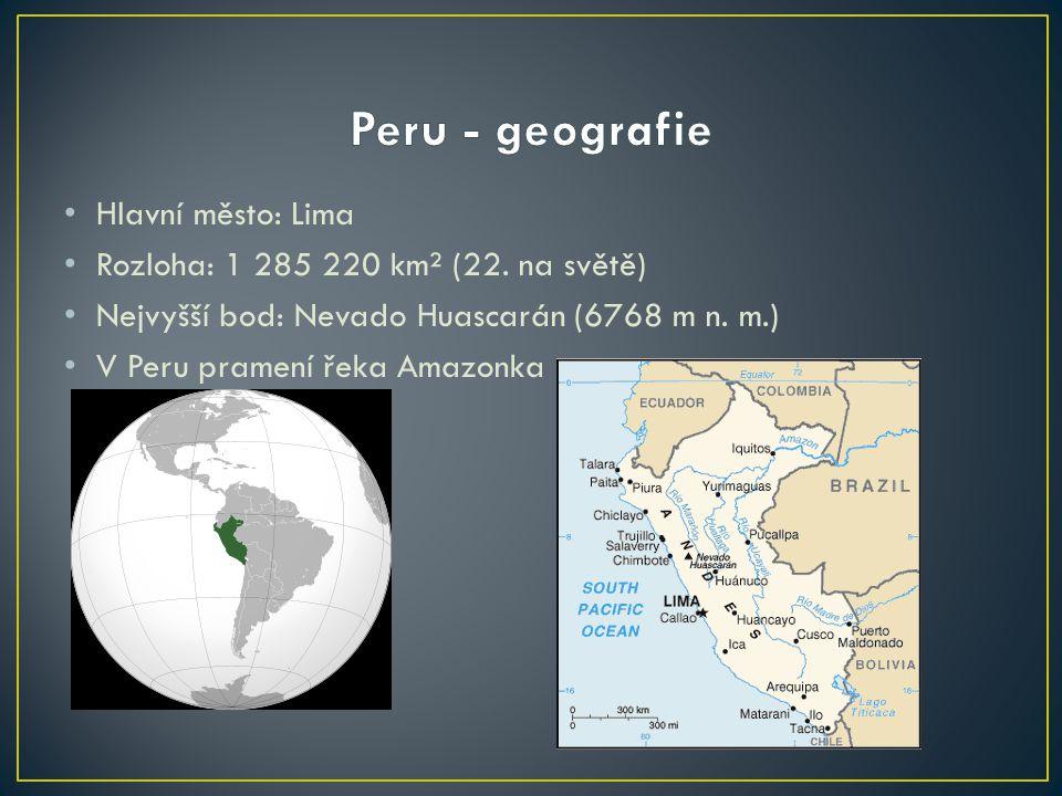 Peru - geografie Hlavní město: Lima
