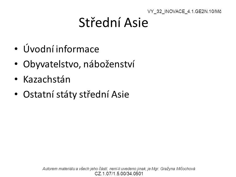 Střední Asie Úvodní informace Obyvatelstvo, náboženství Kazachstán