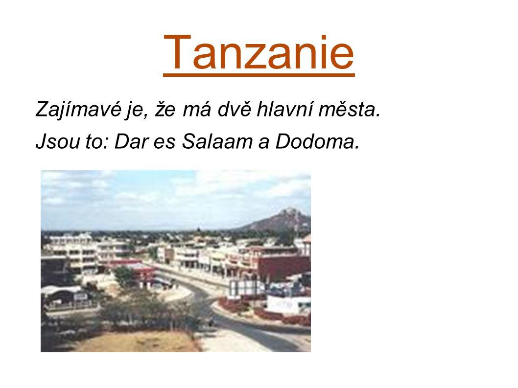 Tanzanie Zajímavé je, že má dvě hlavní města.