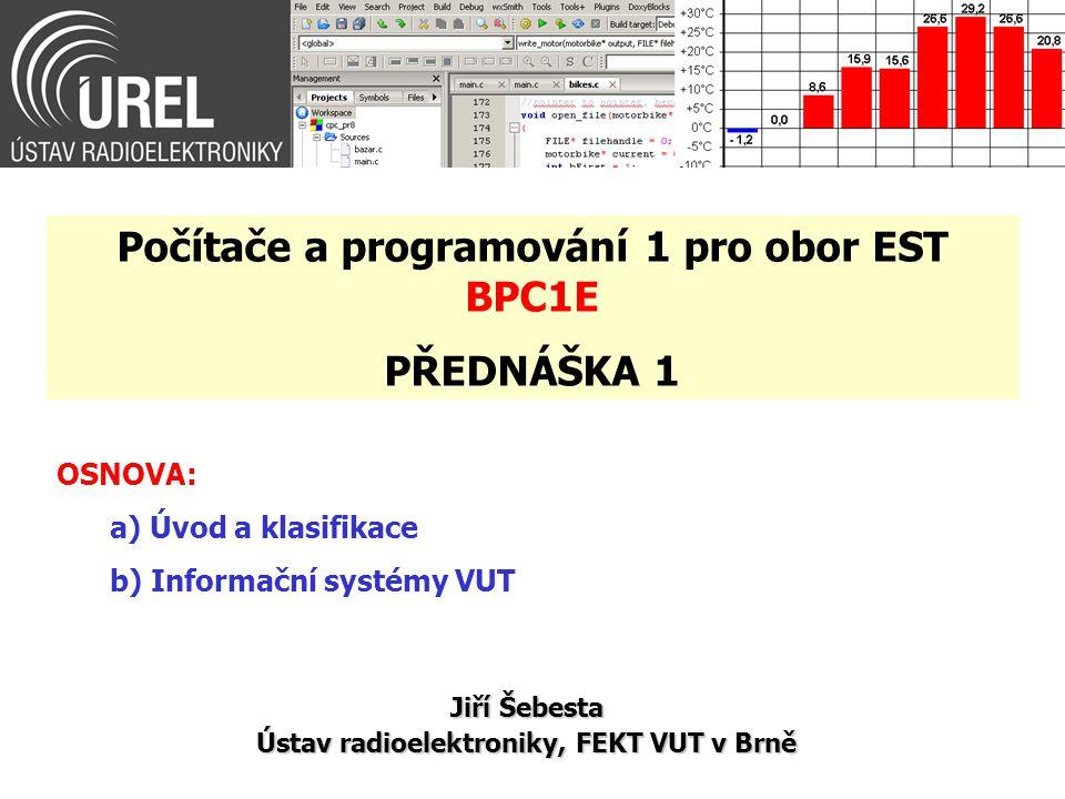 Počítače a programování 1 pro obor EST BPC1E PŘEDNÁŠKA 1