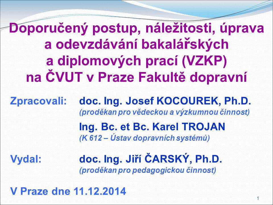 Doporučený postup, náležitosti, úprava a odevzdávání bakalářských a diplomových prací (VZKP) na ČVUT v Praze Fakultě dopravní