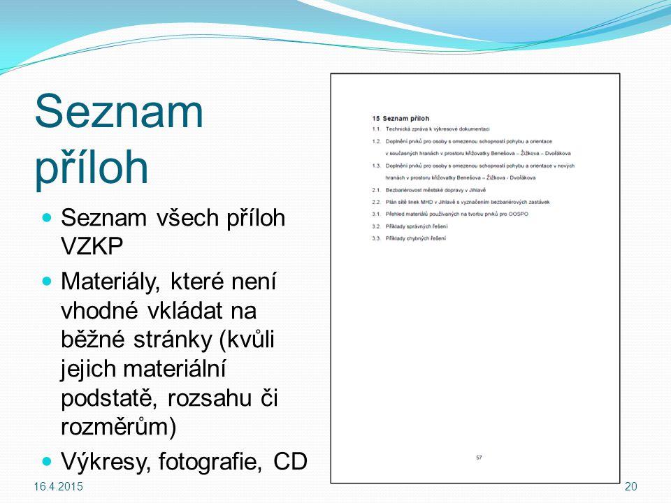 Seznam příloh Seznam všech příloh VZKP