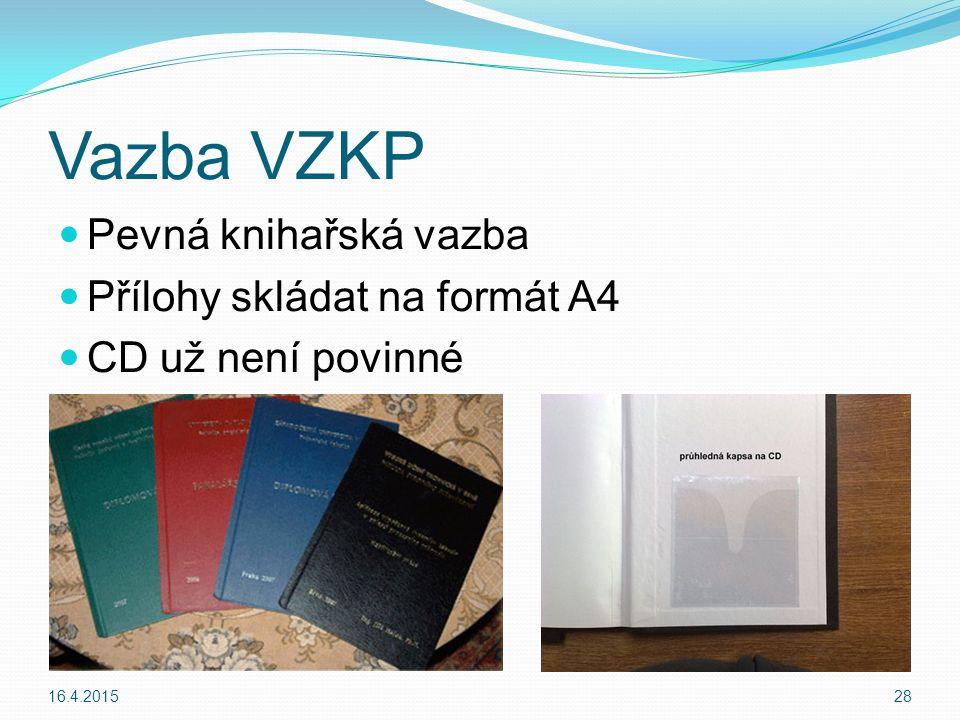 Vazba VZKP Pevná knihařská vazba Přílohy skládat na formát A4