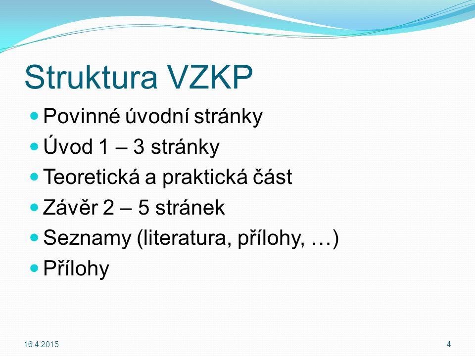 Struktura VZKP Povinné úvodní stránky Úvod 1 – 3 stránky