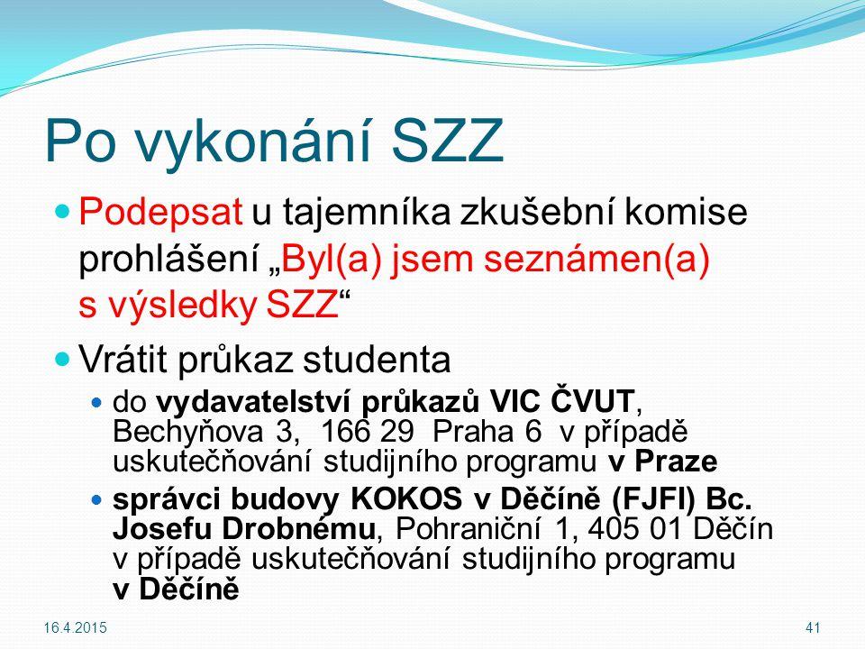 """Po vykonání SZZ Podepsat u tajemníka zkušební komise prohlášení """"Byl(a) jsem seznámen(a) s výsledky SZZ"""