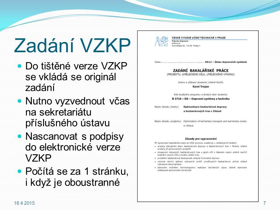 Zadání VZKP Do tištěné verze VZKP se vkládá se originál zadání