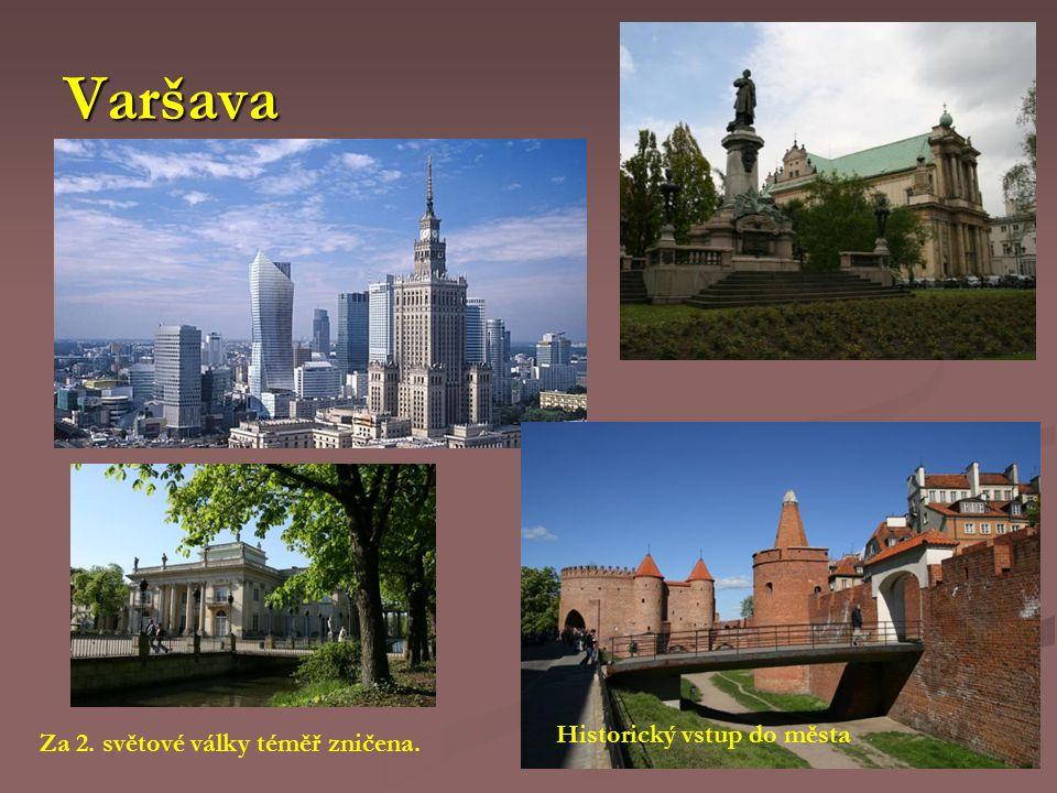 Varšava Historický vstup do města Za 2. světové války téměř zničena.
