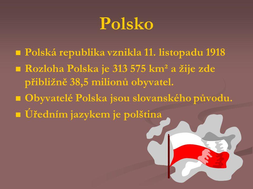 Polsko Polská republika vznikla 11. listopadu 1918