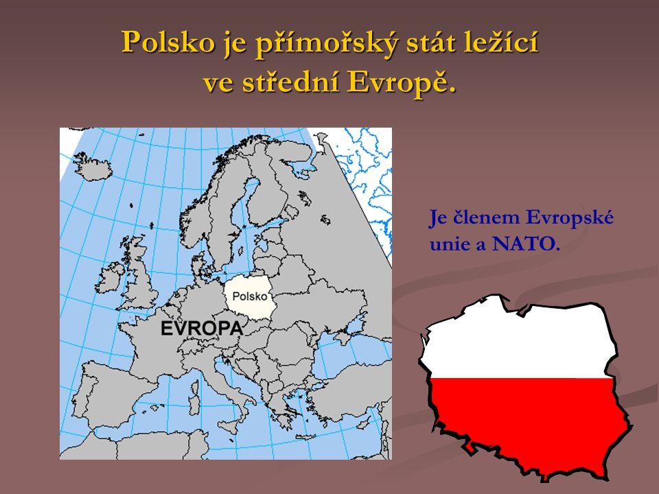 Polsko je přímořský stát ležící ve střední Evropě.