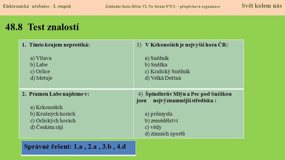 48.8 Test znalostí Správné řešení: 1.a , 2.a , 3.b , 4.d