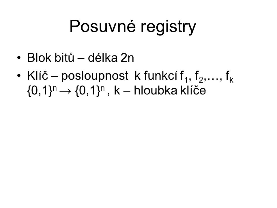 Posuvné registry Blok bitů – délka 2n