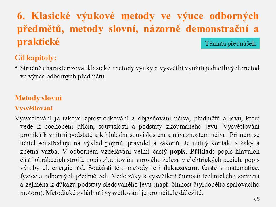 6. Klasické výukové metody ve výuce odborných předmětů, metody slovní, názorně demonstrační a praktické