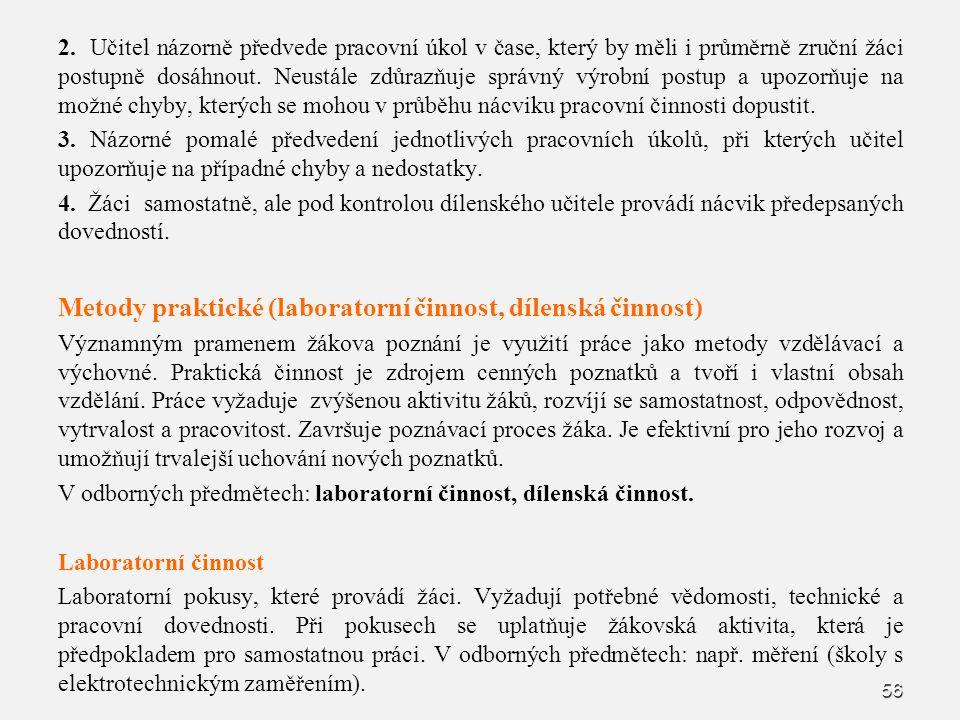 Metody praktické (laboratorní činnost, dílenská činnost)