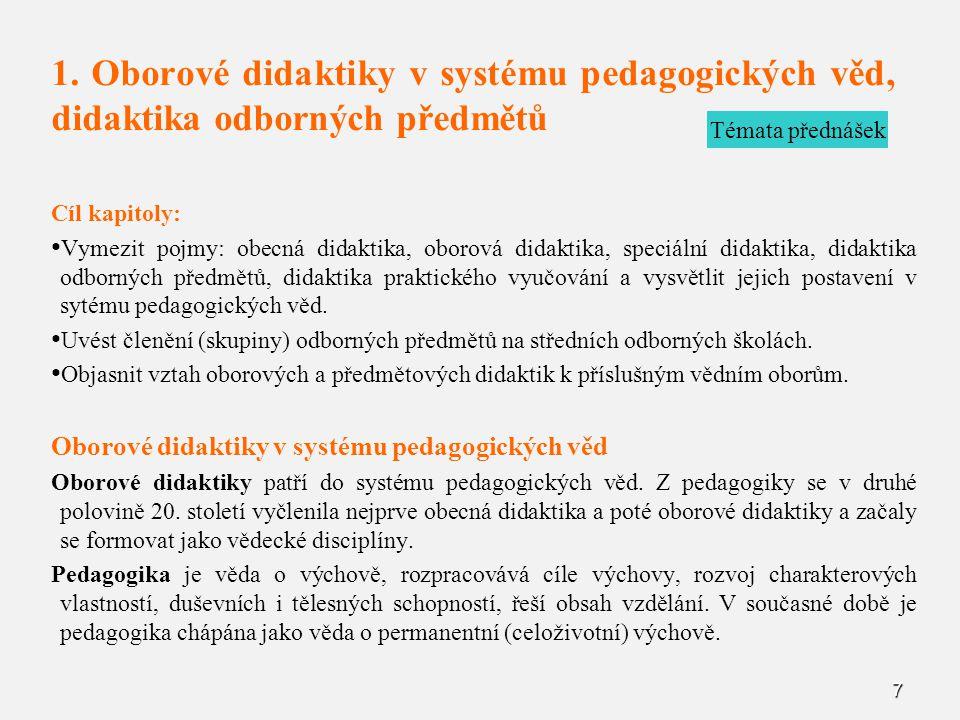 1. Oborové didaktiky v systému pedagogických věd, didaktika odborných předmětů