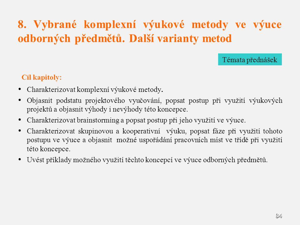 8. Vybrané komplexní výukové metody ve výuce odborných předmětů