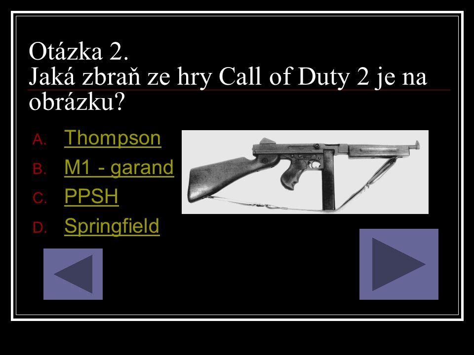 Otázka 2. Jaká zbraň ze hry Call of Duty 2 je na obrázku