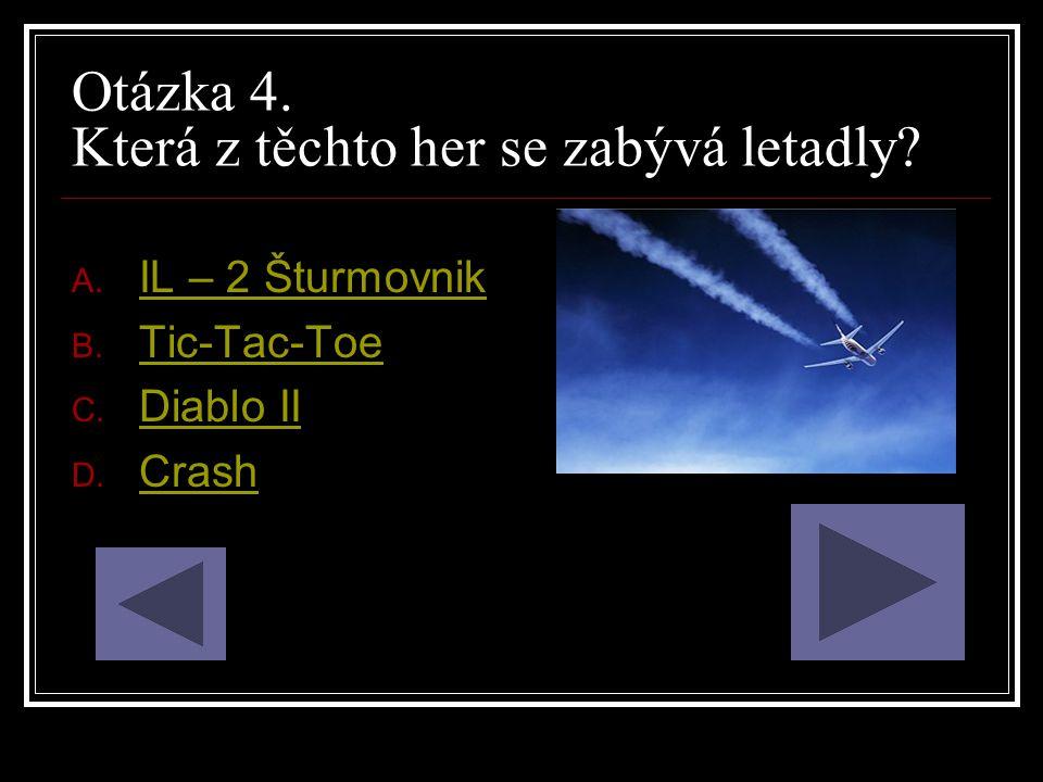 Otázka 4. Která z těchto her se zabývá letadly