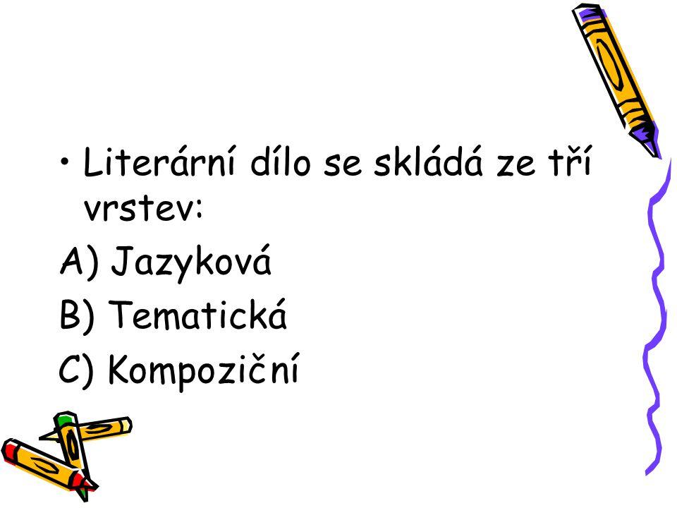 Literární dílo se skládá ze tří vrstev:
