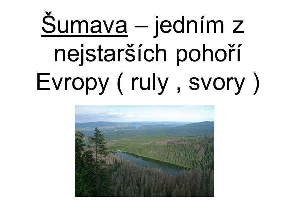 Šumava – jedním z nejstarších pohoří Evropy ( ruly , svory )