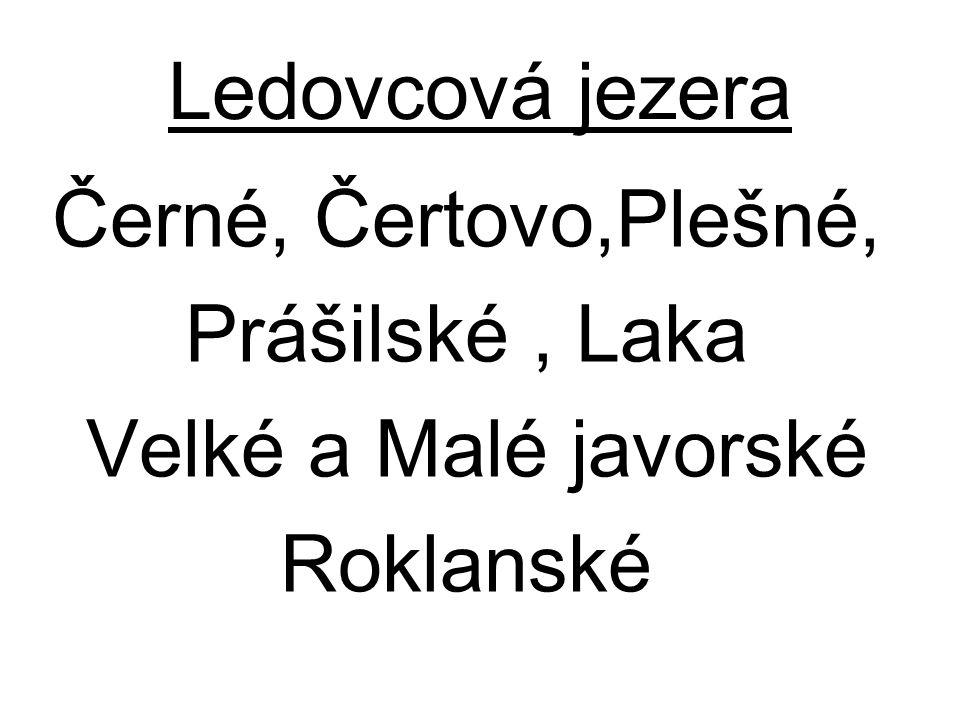 Ledovcová jezera Černé, Čertovo,Plešné, Prášilské , Laka Velké a Malé javorské Roklanské