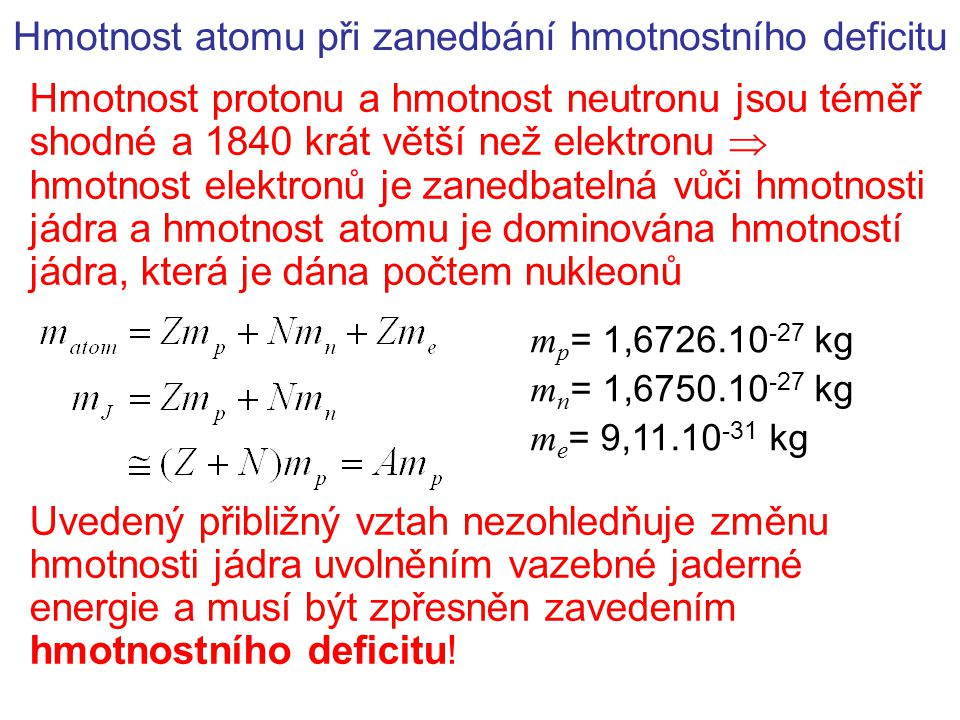 Hmotnost atomu při zanedbání hmotnostního deficitu