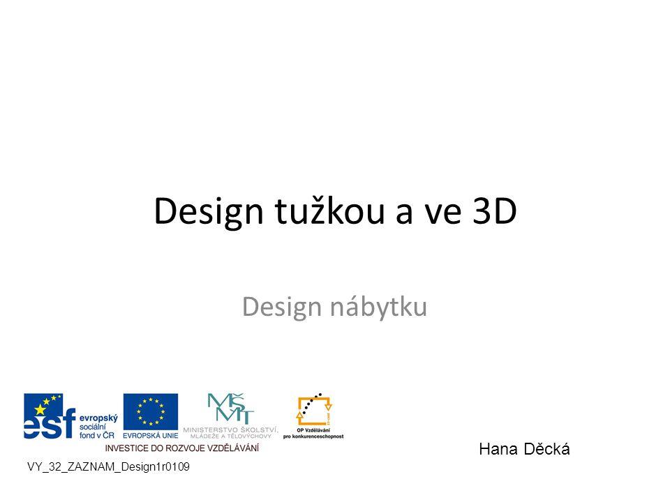 Design tužkou a ve 3D Design nábytku Hana Děcká
