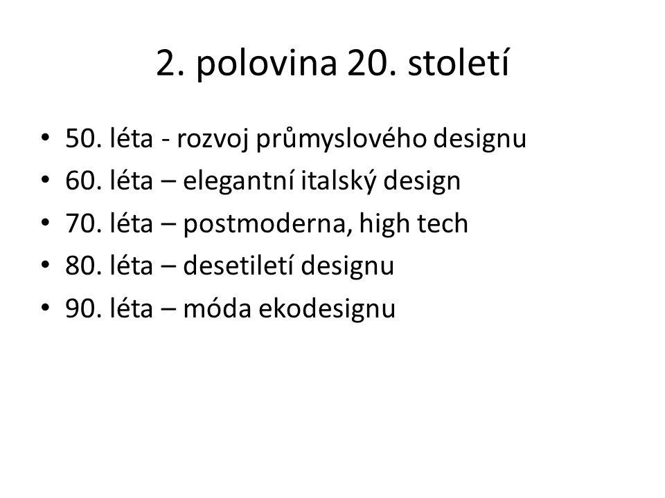2. polovina 20. století 50. léta - rozvoj průmyslového designu