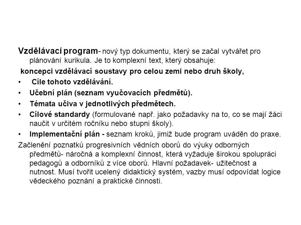 Vzdělávací program- nový typ dokumentu, který se začal vytvářet pro plánování kurikula. Je to komplexní text, který obsahuje:
