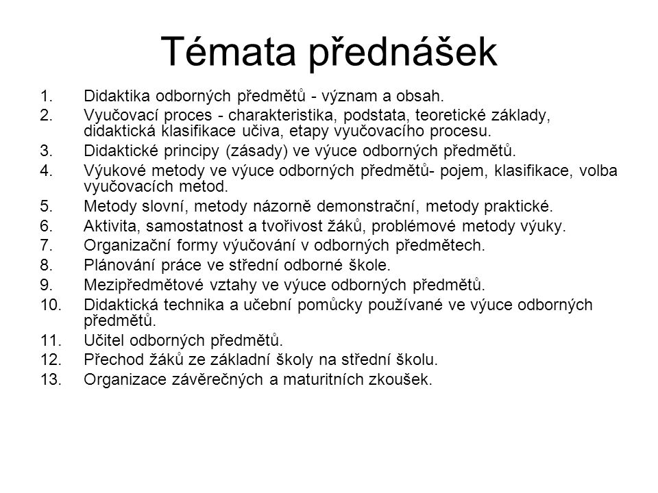 Témata přednášek Didaktika odborných předmětů - význam a obsah.