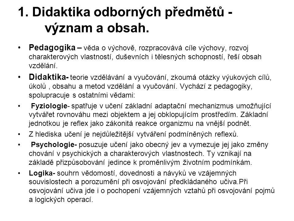 1. Didaktika odborných předmětů - význam a obsah.