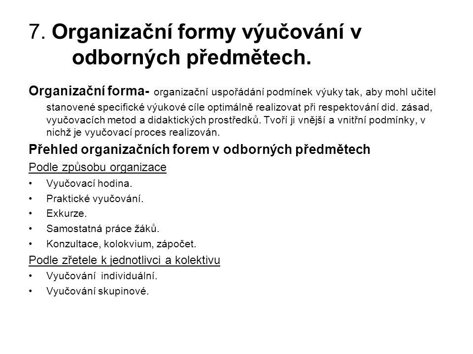 7. Organizační formy výučování v odborných předmětech.