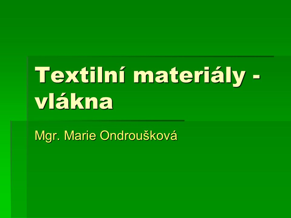 Textilní materiály - vlákna
