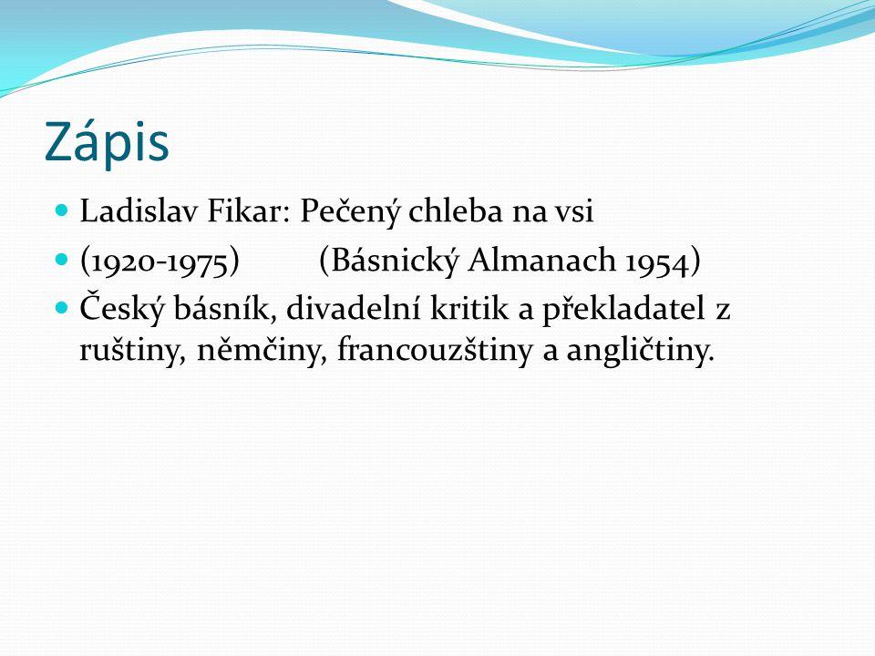Zápis Ladislav Fikar: Pečený chleba na vsi
