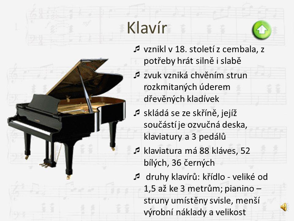 Klavír vznikl v 18. století z cembala, z potřeby hrát silně i slabě
