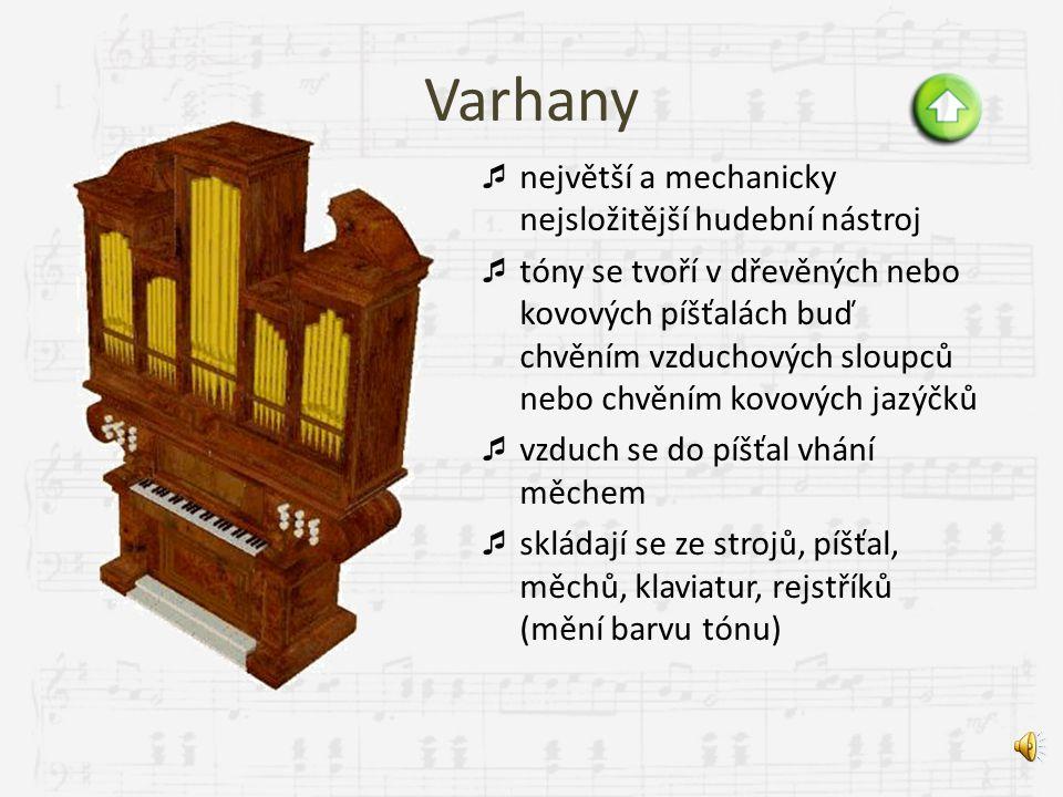 Varhany největší a mechanicky nejsložitější hudební nástroj