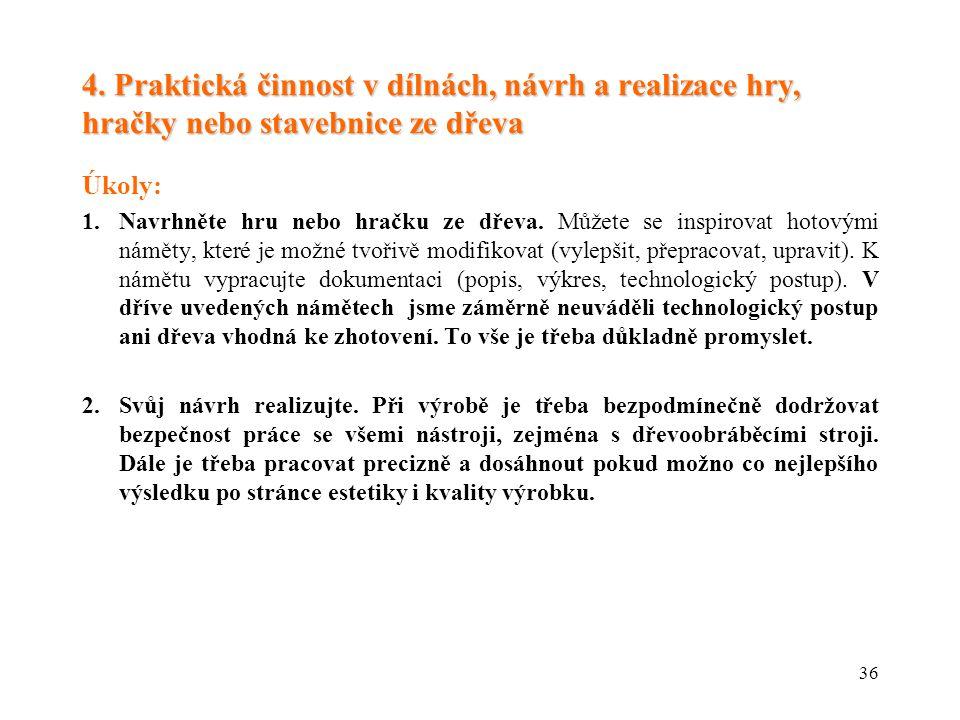 4. Praktická činnost v dílnách, návrh a realizace hry, hračky nebo stavebnice ze dřeva
