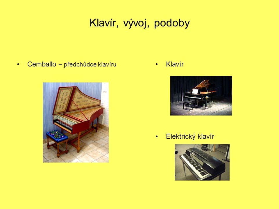 Klavír, vývoj, podoby Cemballo – předchůdce klavíru Klavír