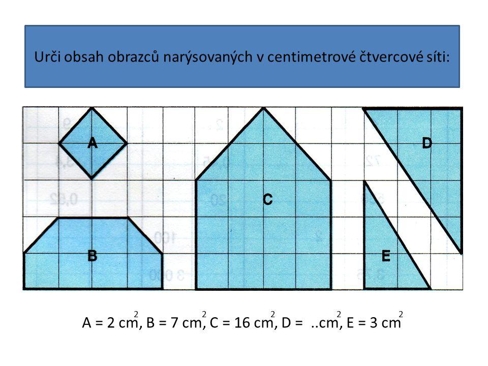 Urči obsah obrazců narýsovaných v centimetrové čtvercové síti:
