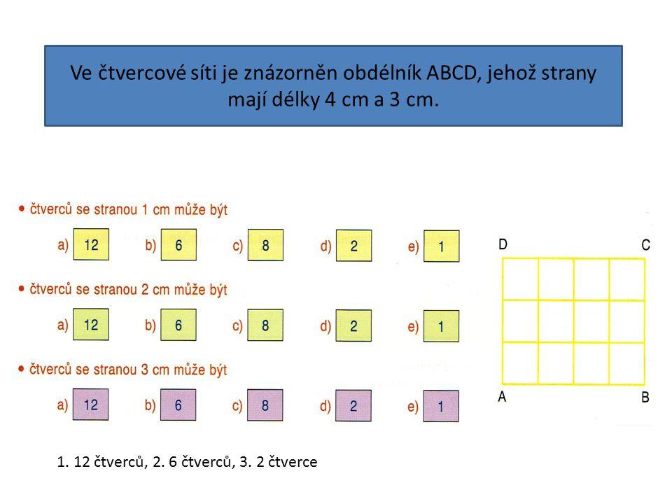 Ve čtvercové síti je znázorněn obdélník ABCD, jehož strany mají délky 4 cm a 3 cm.