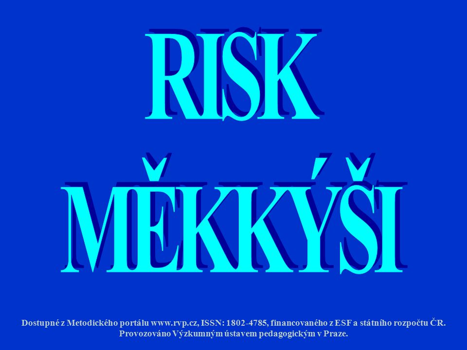 RISK MĚKKÝŠI.