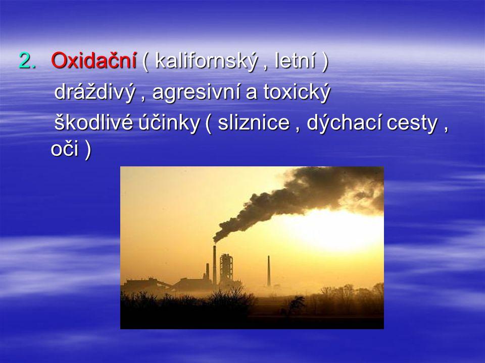 Oxidační ( kalifornský , letní )