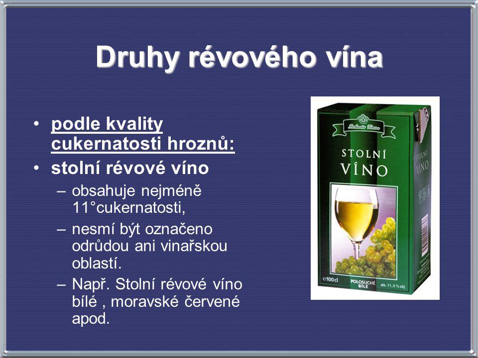 Druhy révového vína podle kvality cukernatosti hroznů: