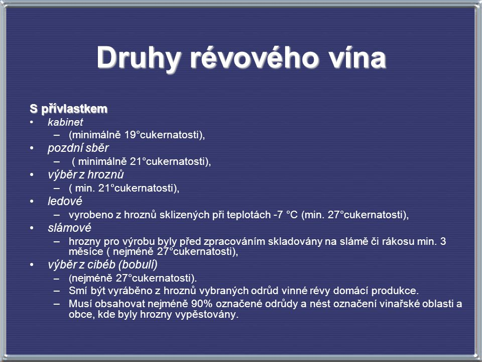 Druhy révového vína S přívlastkem pozdní sběr výběr z hroznů ledové