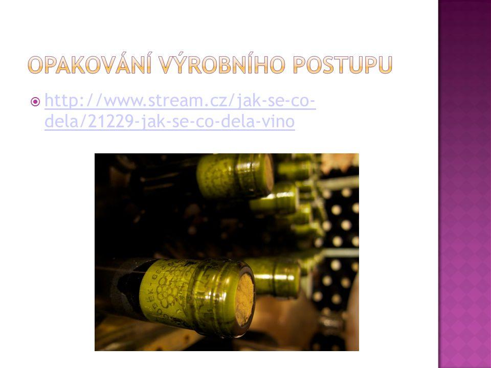 http://www.stream.cz/jak-se-co- dela/21229-jak-se-co-dela-vino