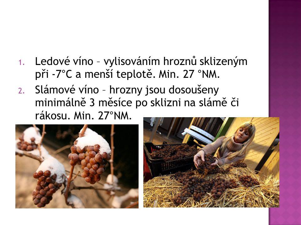 Ledové víno – vylisováním hroznů sklizeným při -7°C a menší teplotě