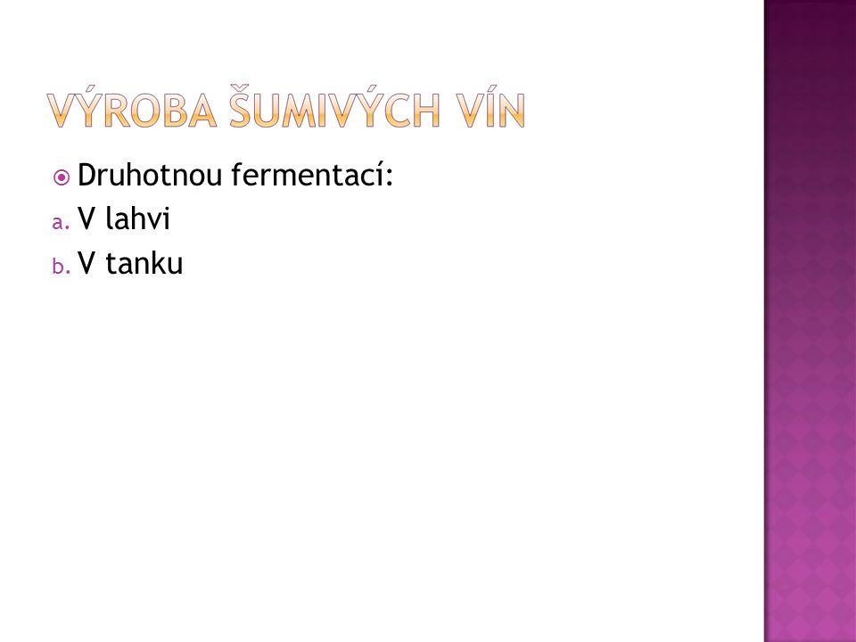 Druhotnou fermentací: