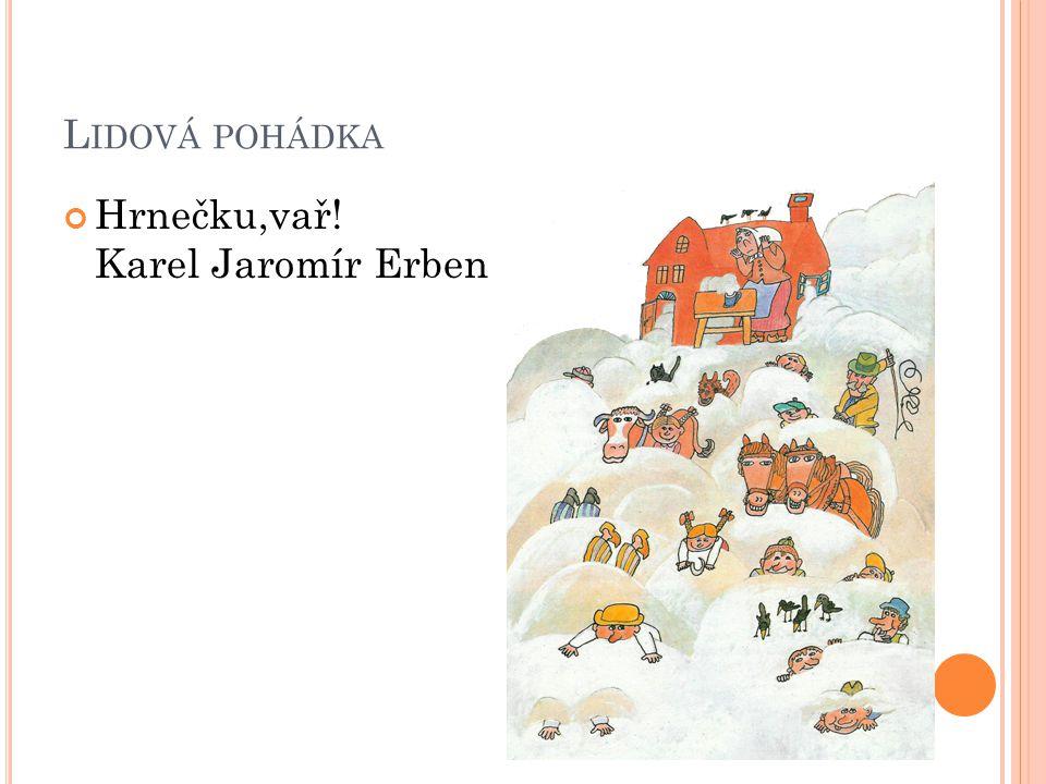 Lidová pohádka Hrnečku,vař! Karel Jaromír Erben