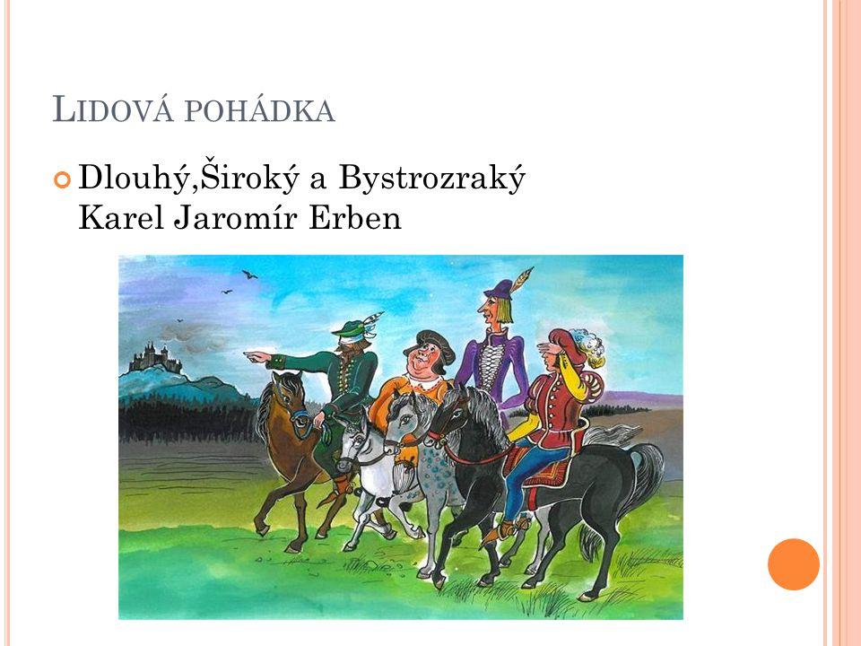Lidová pohádka Dlouhý,Široký a Bystrozraký Karel Jaromír Erben