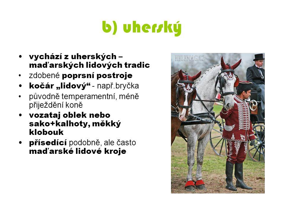 b) uherský vychází z uherských – maďarských lidových tradic