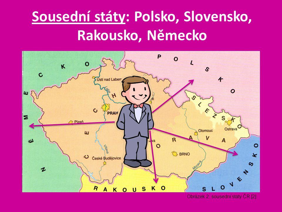 Sousední státy: Polsko, Slovensko, Rakousko, Německo